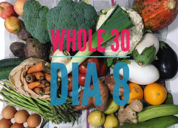 Whole 30 Día 8